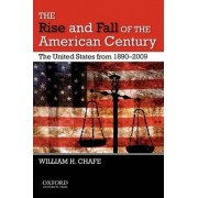 The Rise and Fall of the American Century by William H. Chafe