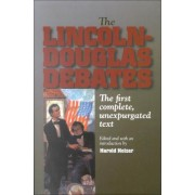 The Lincoln-Douglas Debates by Harold Holzer