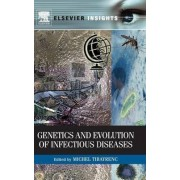 Genetics and Evolution of Infectious Diseases by Michel Tibayrenc