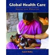 Global Health Care by Carol Holtz