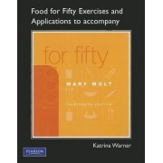 Exercises and Applications Workbook for Food for Fifty by Katrina Warner