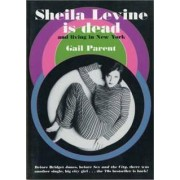 Sheila Levine is Dead and Living in New York by Gail Parent