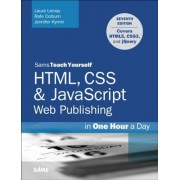 HTML, CSS & JavaScript Web Publishing in One Hour a Day, Sams Teach Yourself: Covering Html5, Css3, and Jquery, Paperback