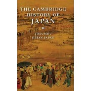 The Cambridge History of Japan: Heian Japan v. 2 by Donald H. Shively