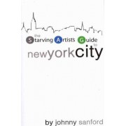 Starving Artist's Guide to New York City by Johnny Sanford