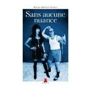 Erotique - Sans aucune nuance - Barbara De Santa Monica - Livre