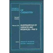 Physical Methods of Chemistry: Investigations of Surfaces and Interfaces v.9 by Arnold Weissberger