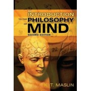 An Introduction to the Philosophy of Mind by Keith Maslin
