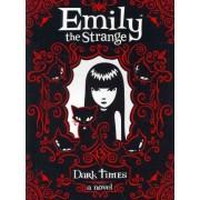 Emily the Strange: Dark Times by Rob Reger
