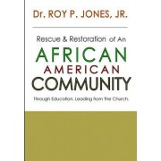 Rescue and Restoration of an African-American Community