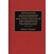 Effective Management and Evaluation of Information Technology by Robert J. Thierauf