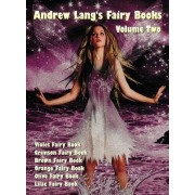 Andrew Lang's Fairy Books in Two Volumes, Volume 2, (illustrated and Unabridged) by Andrew Lang