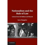 Nationalism and the Rule of Law by Iavor Rangelov