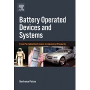 Battery Operated Devices and Systems by Gianfranco Pistoia