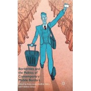 Borderities and the Politics of Contemporary Mobile Borders by Anne-Laure Amilhat-Szary