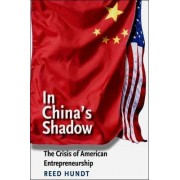 In China's Shadow by Reed Hundt