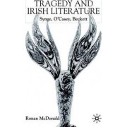 Tragedy and Irish Literature by Ronan McDonald