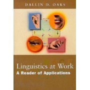 Linguistics at Work by Dallin Oaks