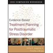 Evidence-Based Treatment Planning for Posttraumatic Stress Disorder by Arthur E. Jongsma