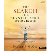 The Search for Significance - Workbook by Robert S McGee