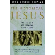 The Historical Jesus by John Dominic Crossan