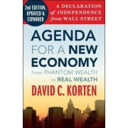 Agenda for a New Economy: From Phantom Wealth to Real Wealth by David C. Korten