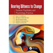 Forensic Psychiatry and Psychology Practice: Bearing Witness to Change