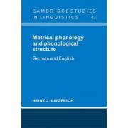 Metrical Phonology and Phonological Structure by Heinz J. Giegerich