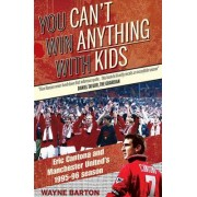 You Can't Win Anything with Kids by Wayne Barton