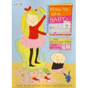 How to Be a Baby... by Me, the Big Sister by Sally Lloyd-Jones