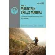 AMC Mountain Skills Manual: The Essential Hiking and Backpacking Guide