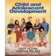 Child and Adolescent Development by Gary D. Novak