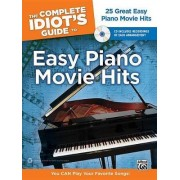 The Complete Idiot's Guide to Easy Piano Movie Hits by Dan Coates