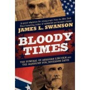 Bloody Times by James L Swanson