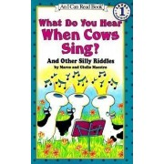 What Do You Hear When Cows Sing? by Giulio Maestro