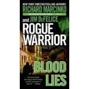 Rogue Warrior: Blood Lies by Richard Marcinko