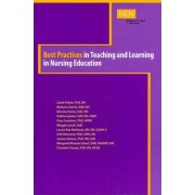 Best Practices in Teaching and Learning in Nursing Education by Linda Felver