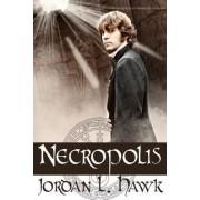 Necropolis by Jordan L Hawk
