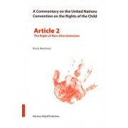 Commentary on the United Nations Convention on the Rights of the Child: The Right of Non-Discrimination Article 2 by Bruce D. Abramson