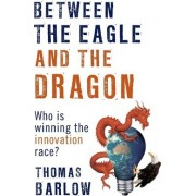 Between the Eagle and the Dragon by Thomas Barlow