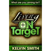 Living on Target by Kelvin Smith