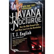 Havana Nocturne by T J English