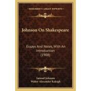 Johnson on Shakespeare by Samuel Johnson