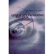 Understanding Media by Marshall McLuhan