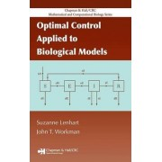 Optimal Control Applied to Biological Models by Suzanne Lenhart