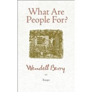 What are People for? by Wendell Berry