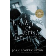 The Kidnapping of Christina Lattimore by Joan Lowery Nixon