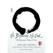 No Beginning, No End by Jakusho Kwong