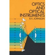 Optics and Optical Instruments by B. K. Johnson