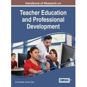 Handbook of Research on Teacher Education and Professional Development by Christie Martin